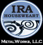 Ira Houseweart Metal Works LLC